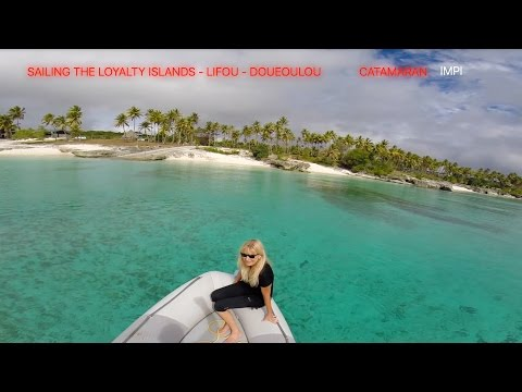 Sailing the LOYALTY ISLANDS, LIFOU, DOUEOULOU