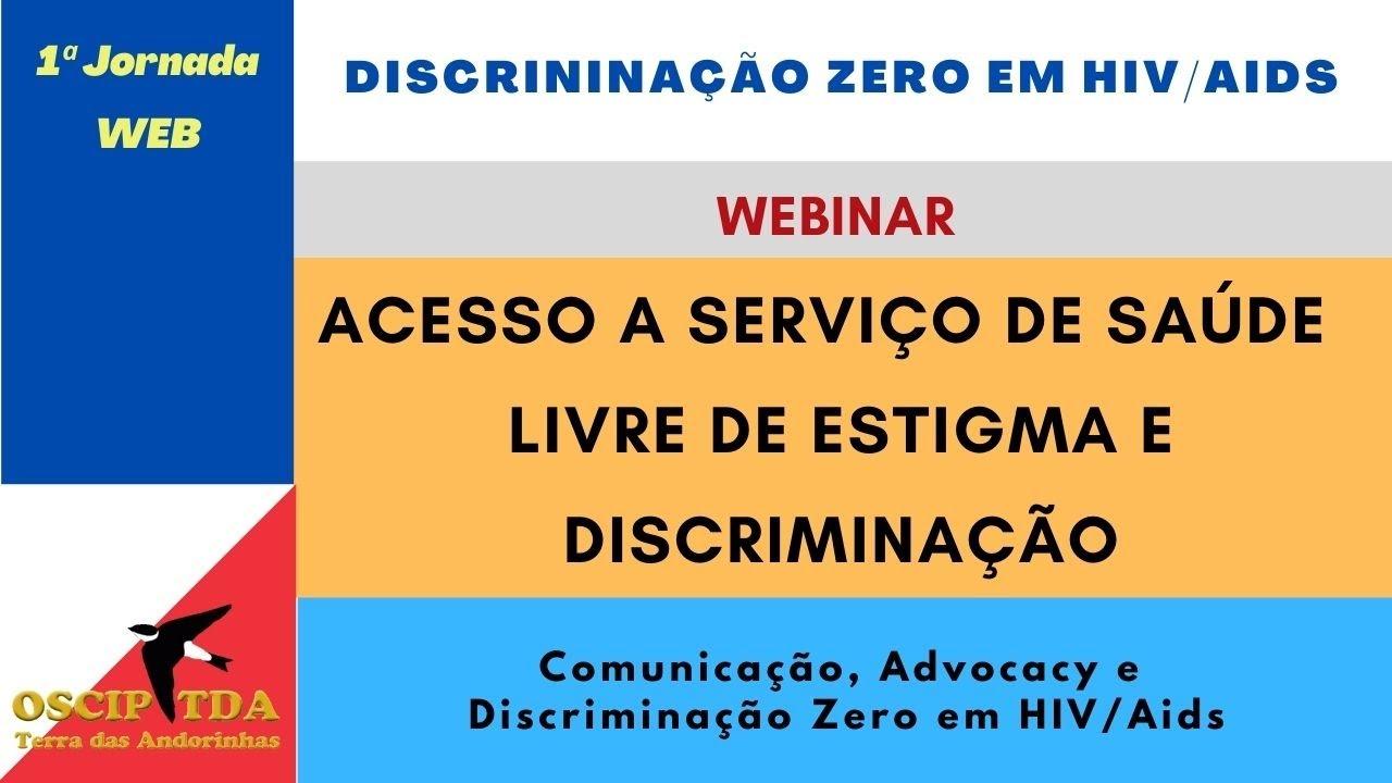 1ª JORNADA WEB - WEBINAR: ACESSO A SERVIÇOS DE SAÚDE LIVRES DE ESTIGMA E DISCRIMINAÇÃO
