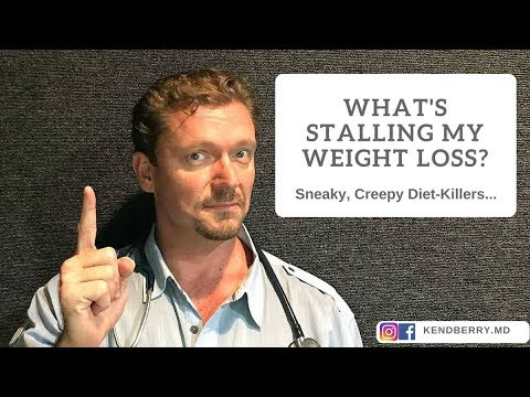 What's Stalling My Weight Loss? Sneaky, Creepy things to Watch For...