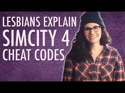 Lesbians Explain <b>SimCity 4 Cheat Codes</b> - YouTube