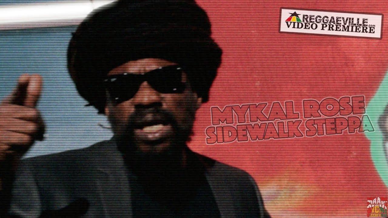 Mykal Rose - Sidewalk Steppa [Official Video 2016]