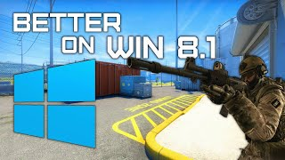 Windows 8.1 works better in CSGO actually in almost everything!