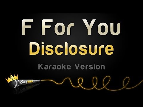 Disclosure - F For You (Karaoke Version)
