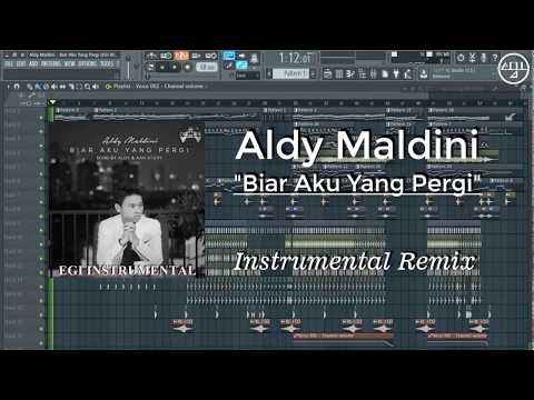 Aldy Maldini - Biar Aku Yang Pergi (Instrumental Remix) FLP