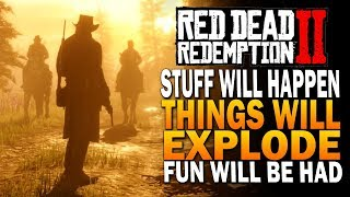 Stuff Will Happen, Things will Explode, Fun Will Be Had - Red Dead Redemption 2