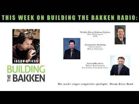 Building the Bakken Radio Episode 242: Bakken Hubs, Gas Gathering and Davis Refinery