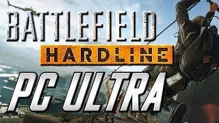 PC Ultra Settings Battlefield Hardline Gameplay!