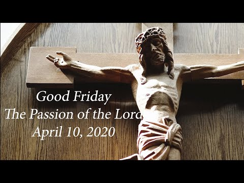 Good Friday,  The Passion of the Lord, St. Andrew Apostle with Father Dan Leary