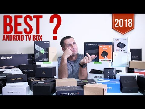 The BEST ANDROID TV Box? 2018