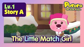 [Lv.1] The Little Match Girl | What if Loopy lights up the yellow match? | Fairy tales | Pororo