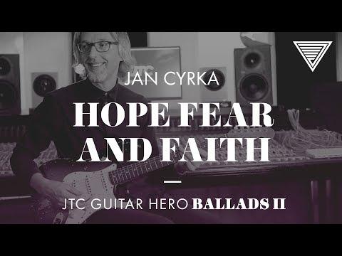 Jan Cyrka - Hope Fear And Faith (JTC Guitar Hero Ballads 2)