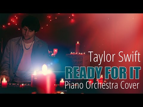 Taylor Swift - Ready For It Piano Orchestra Cover