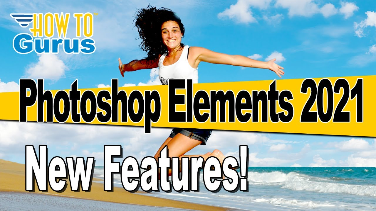 Adobe Photoshop Elements 2021 Release New Features Review