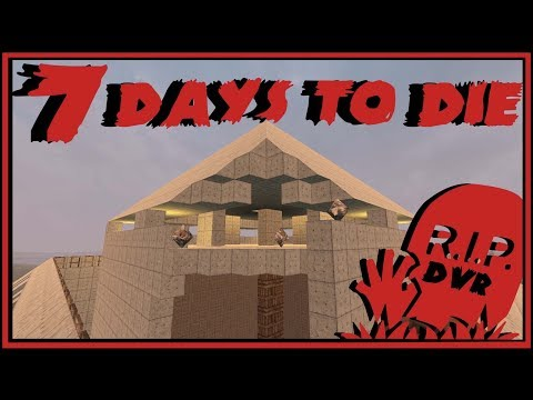 DVR Play's | 7 DAYS TO DIE | S3 Ep 38 | Structural Failure!