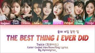 TWICE (트와이스) - The Best Thing I Ever Did (올해 제일 잘한 일) (Han/Rom/Eng) Color Coded Lyrics