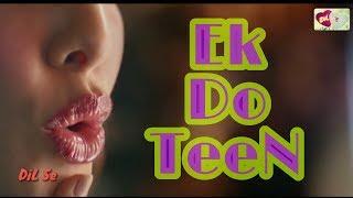 "Gambar cover ""Ek Do Teen""👸BesT WhaTsaPP Status 💗 By DiL Se 💖"