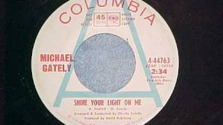 Michael Gately - Shine Your Light On Me