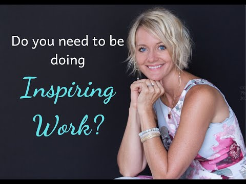 Do you need inspiring work?