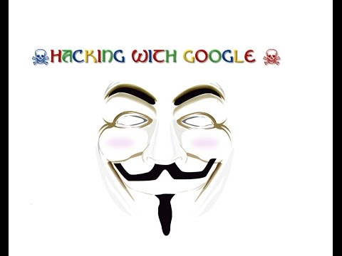 Hacking With Google - Latest 2015