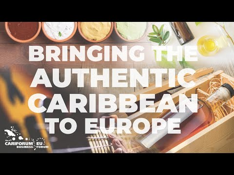 Highlights from the 4th CARIFORUM-EU Business Forum - Bringing the Authentic Caribbean to Europe