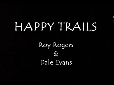 Happy Trails (Lyrics)
