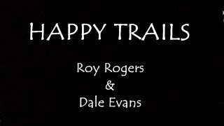 Happy Trails (Lyrics)