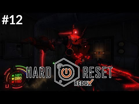 SO MANY WEAK SPOTS | Let's Play: Hard Reset Redux #12 |