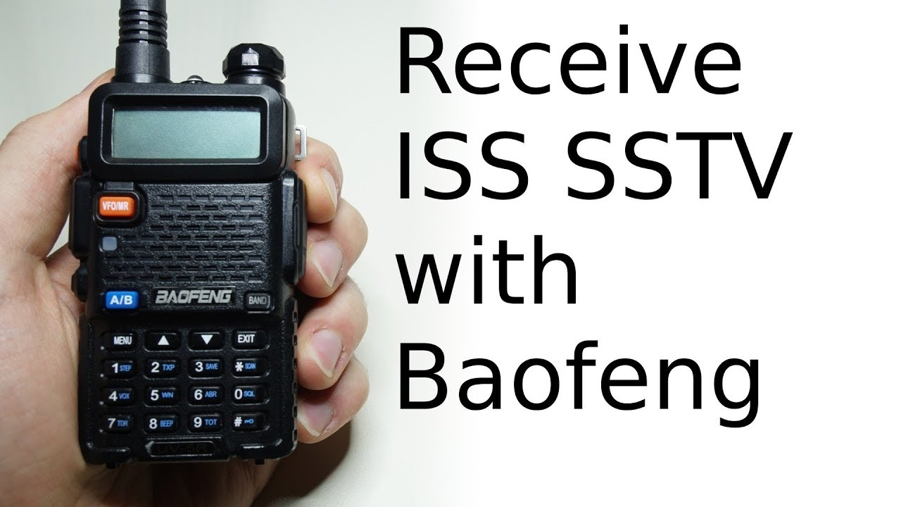 How to receive ISS SSTV with Baofeng radio