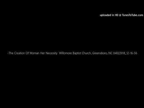 -The Creation Of Woman Her Necessity  Willomore Baptist Church, Greensboro, NC 04022018_12-16-56
