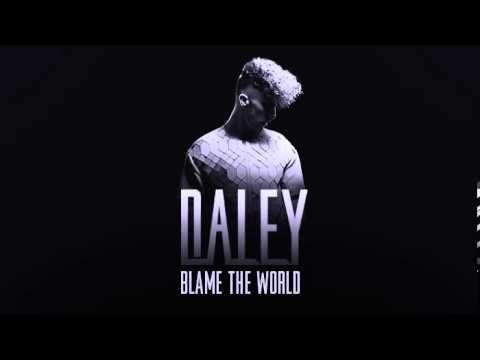 Daley - Blame The World