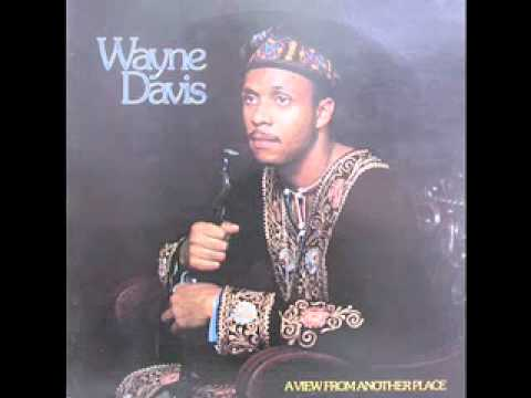 """Wayne Davis -Joel """"FROM THE ALBUM A VIEW FROM ANOTHER PLACE"""""""