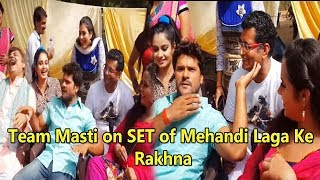 Khesari Lal Yadav, Kajal Raghwani and Team Masti on SET of Mehandi Laga Ke Rakhna Bhojpuri Film