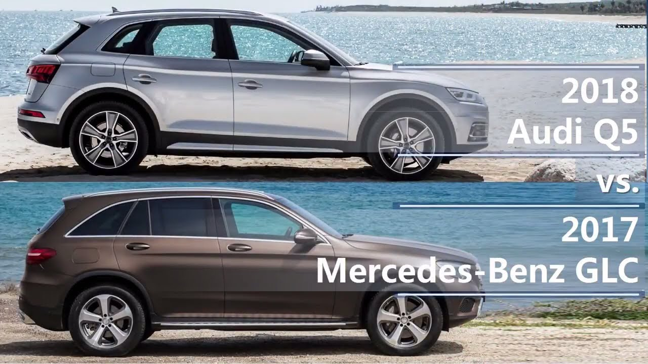2018 audi q5 vs 2017 mercedes benz glc technical comparison youtube. Black Bedroom Furniture Sets. Home Design Ideas