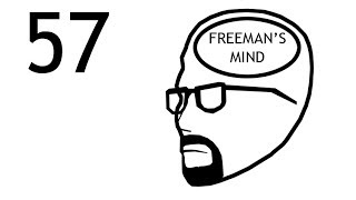 Freeman's Mind: Episode 57