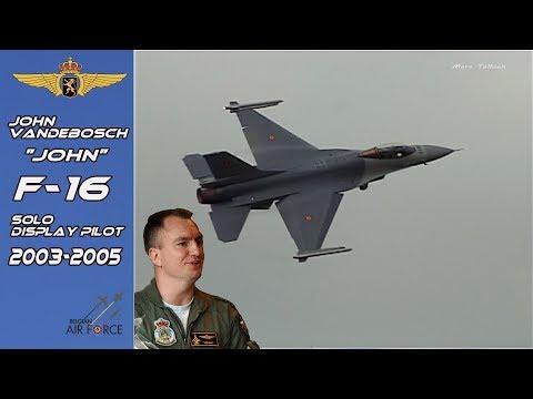"F-16 2003-2005 John ""John"" Vandebosch Belgian Air Force  F16 Solo Display Pilot 2003-2005"