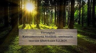 Kansanterveyttä Metsästä -seminaari 5.2.2020