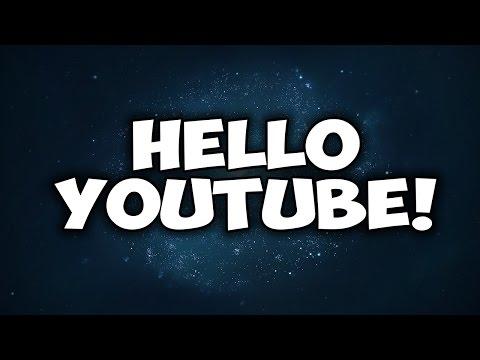HELLO YOUTUBE!!!