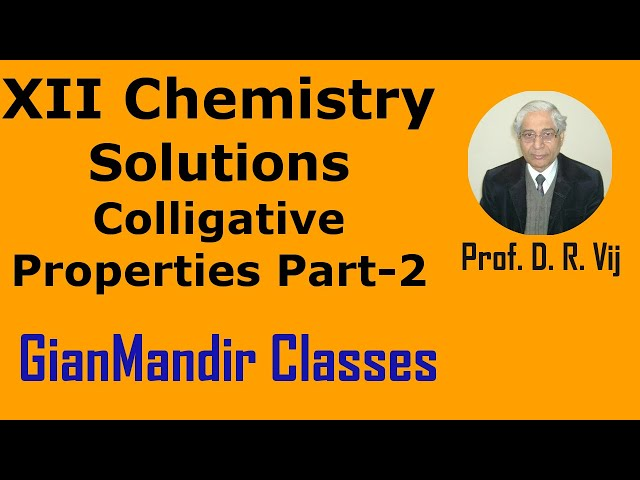 XII Chemistry | Solutions | Colligative Properties Part-2 by Gaurav Sir