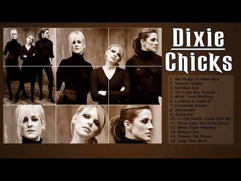 Dixie Chicks Greatest Old Country Music hits - Best of Dixe Chicks Songs