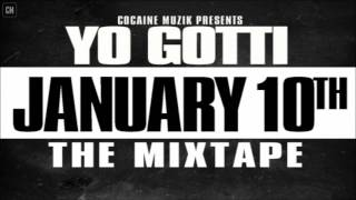 Yo Gotti - January 10th (The Mixtape) [FULL MIXTAPE + DOWNLOAD LINK] [2011]