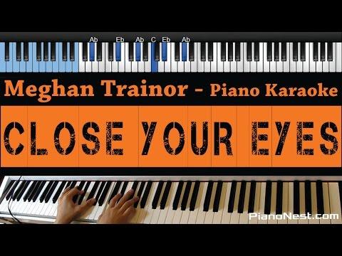 Meghan Trainor - Close Your Eyes - LOWER Key (Piano Karaoke / Sing Along)