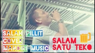 Salah pillit D'fama trio cover mandiri music live