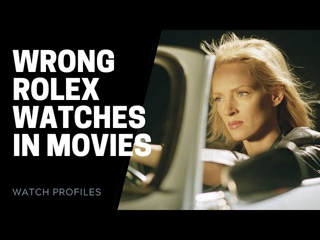 Wrong Rolex Watches in Movies : Argo, Kill Bill and More | SwissWatchExpo
