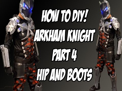 Arkham Knight How to DiY Boots from Batman Arkham Knight Part 4