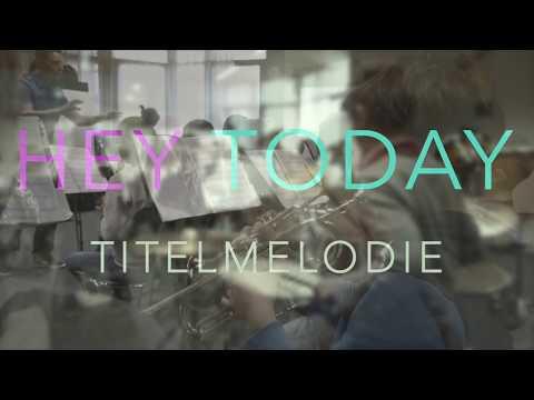 HEY TODAY - Titelmelodie