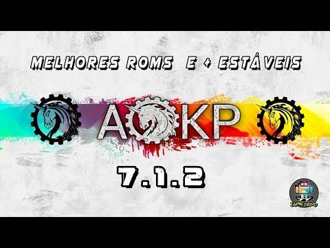 MELHORES ROM´S E MAIS ESTÁVEIS #AOKP# 7.1.2