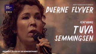 Duerne Flyver // Tuva Semmingsen (Live in DR Koncerthuset)
