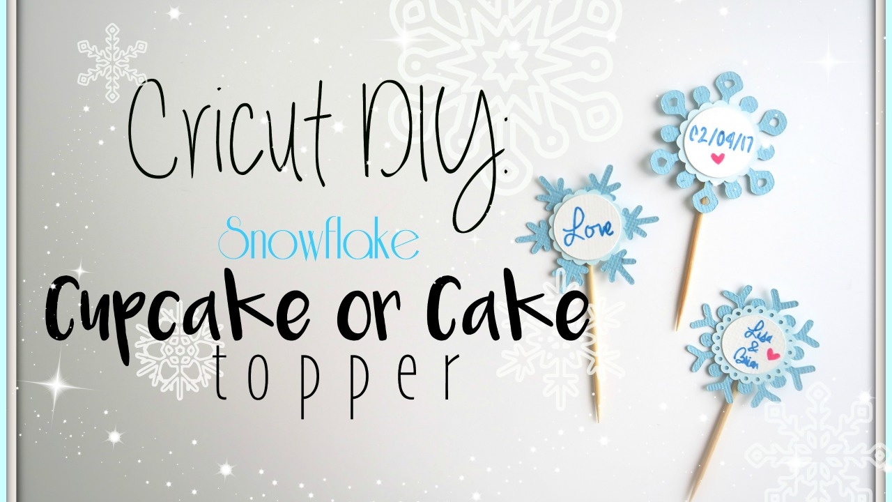 making a wedding cake topper with cricut diy snowflake cupcake or cake toppers using the cricut 17053