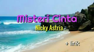 Misteri Cinta - Nicky Astria (+ lirik)