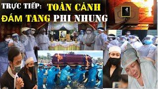 TRỰC TIẾP: Toàn cảnh Đám Tang ca sĩ Phi Nhung Các Con Nuôi Khóc Ngất
